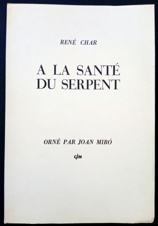 Illustrated Book Miró - A LA SANTE DU SERPENT ORNÉ PAR JOAN MIRO