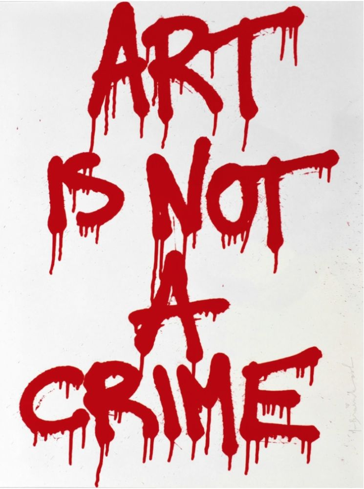 Screenprint Mr Brainwash - Art is not a Crime