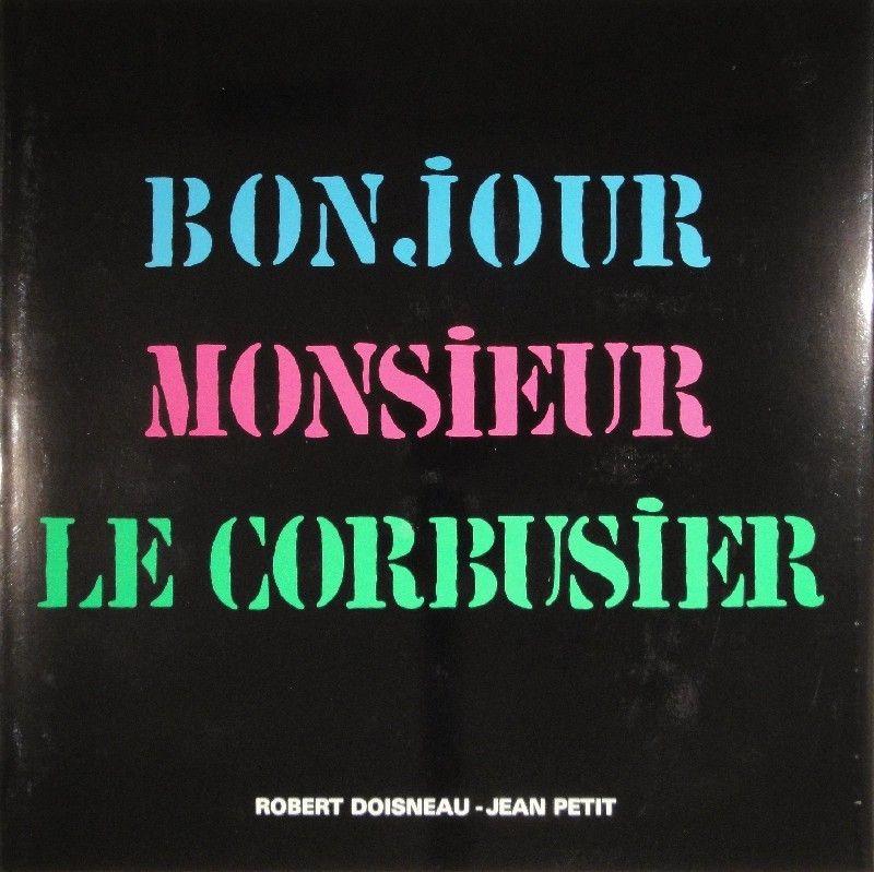 Illustrated Book Le Corbusier - Bonjour Monsieur Le Corbusier
