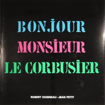 Illustrated Book Le Corbusier - Bonjour Monsieur Le Corbusier