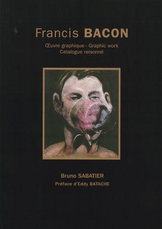 Illustrated Book Bacon - Catalogue raisonné de l'oeuvre graphique de Francis Bacon