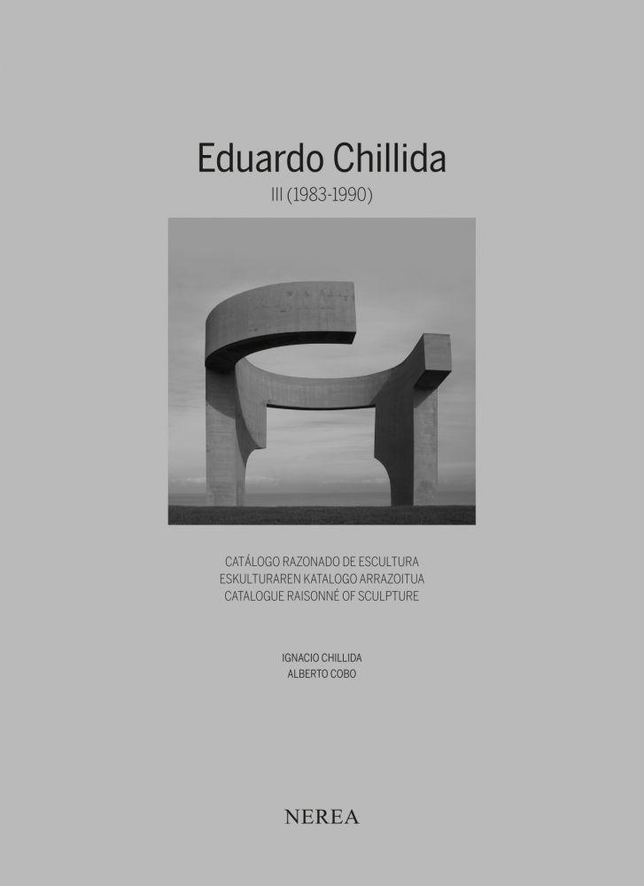 Illustrated Book Chillida - Eduardo Chillida. Catálogue raisonne of sculpture Vol III (1983-1990)