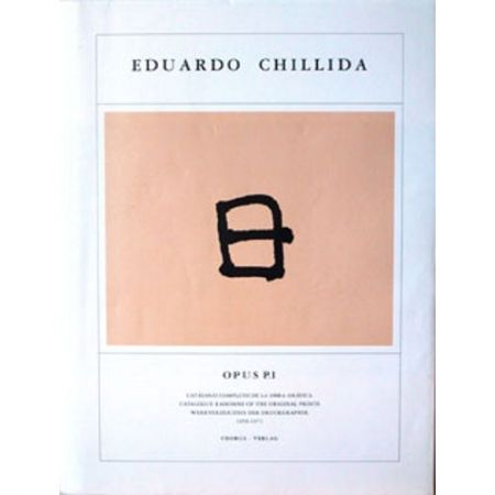 Illustrated Book Chillida - Eduardo Chillida ·Catalogue Raisonné of the original prints- OPUS P.I