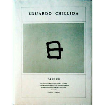 Illustrated Book Chillida - Eduardo Chillida ·Catalogue Raisonné of the original prints- OPUS P.II