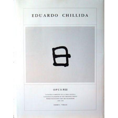 Illustrated Book Chillida - Eduardo Chillida · Catalogue Raisonné of the original prints - OPUS P.III