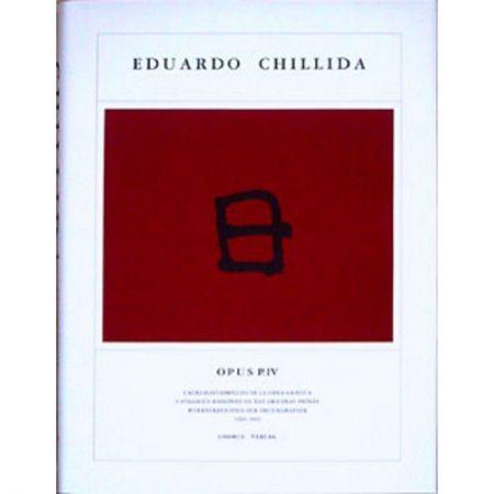 Illustrated Book Chillida - Eduardo Chillida · Catalogue Raisonné of the original prints - OPUS P.IV