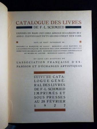 Illustrated Book Schmied - Francois-Louis Schmied: Peintre, Graveur et Imprimeur. Catalogue des livres de F.-L. Schmied exposés en mars 1927.suivi du catalogue général des livres de F.-L. Schmied imprimés et sous presses au 28 février 1927