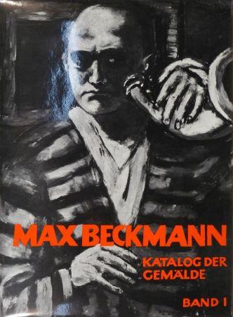 Illustrated Book Beckmann - GÖPEL, Erhard u. Barbara. Max Beckmann. Katalog der Gemälde.