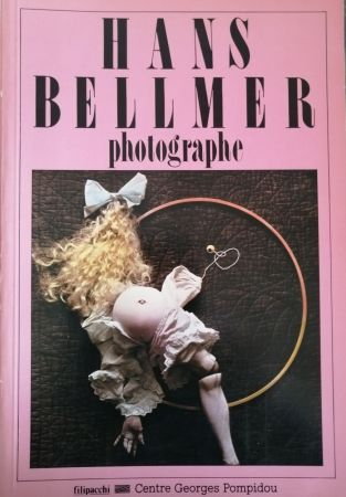 Illustrated Book Bellmer - Hans Bellmer Photographe