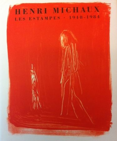 No Technical Michaux - Henri Michaux, Les Estampes, 1948-1984