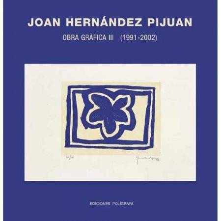 Illustrated Book Hernandez Pijuan - Hernández Pijuan. Obra Gráfica III (1991-2002)
