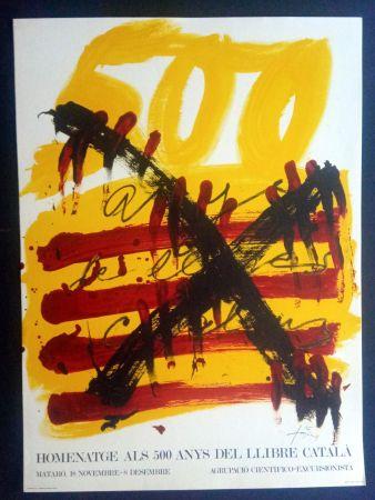 Poster Tàpies - Homenatge als 500 anys del llibre català