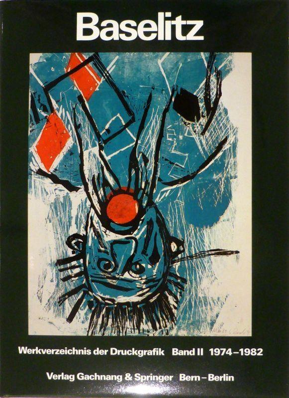 Illustrated Book Baselitz - JAHN, Fred. Baselitz. Peintre-Graveur. Band I. Werkverzeichnis der Druckgraphik 1963-1974. / Band II. Werkverzeichnis der Druckgraphik 1974-1982.