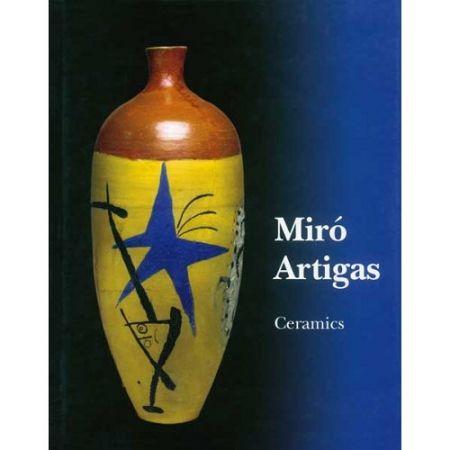 Illustrated Book Miró - JOAN MIRÓ  Ceramics. Catalogue raisonné 1941-1981