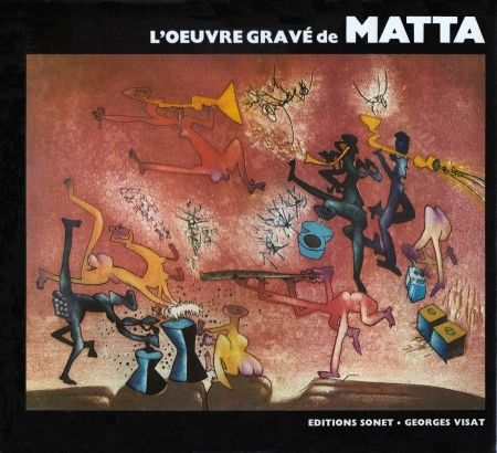 Illustrated Book Matta - L´oeuvre gravé de Roberto Matta