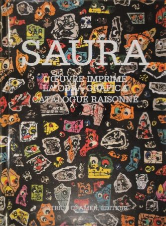 Illustrated Book Saura -  L'oeuvre imprimé - La obra gráfica. Catalogue raisonné.