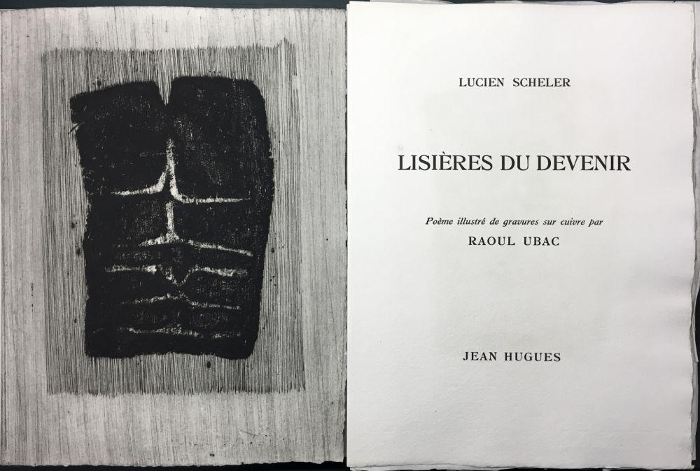 Illustrated Book Ubac - Lucien Scheler : LISIÈRES DU DEVENIR. 6 gravures originales.