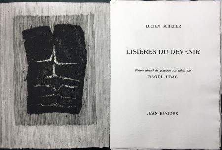 Illustrated Book Ubac - Lucien Scheler : LISIÈRES DU DEVENIR. 6 gravures originales.