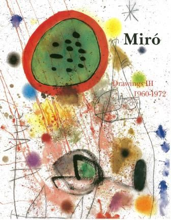 Illustrated Book Miró - Miro Drawings III : catalogue raisonné des dessins (1960-1972)