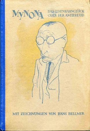 Illustrated Book Bellmer - MYNONA pseudonyme de Salomo FRIEDLAENDER. Das Eisenbahnglück oder der Anti-Freud.