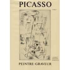 Illustrated Book Picasso - Picasso Peintre-Graveur. Tome I.Catalogue raisonné de l'oeuvre gravé et lithographié et des monotypes. 1899 - 1931.