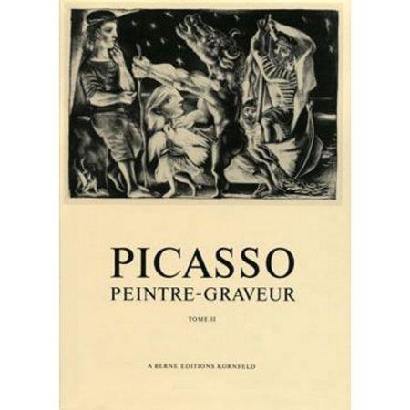 Illustrated Book Picasso -  Picasso Peintre-Graveur. Tome II.  Catalogue raisonné de l'oeuvre gravé et lithographié et des monotypes. 1932 - 1934