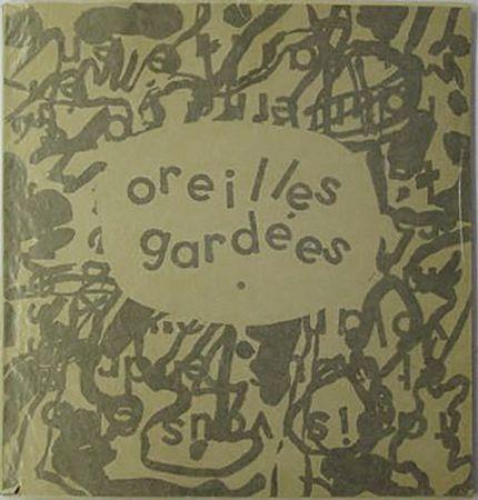 Illustrated Book Dubuffet - Pierre-André BENOIT : OREILLES GARDÉES (1962)