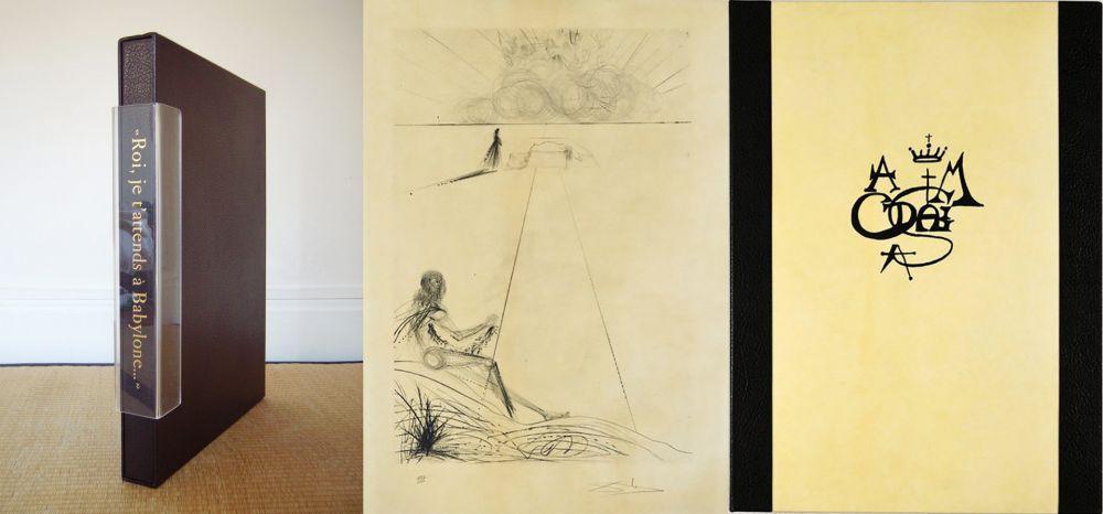 Illustrated Book Dali - ROI, JE T'ATTENDS À BABYLONE (A. Malraux/S. Dali). 12 Gravures originales signées (1973).