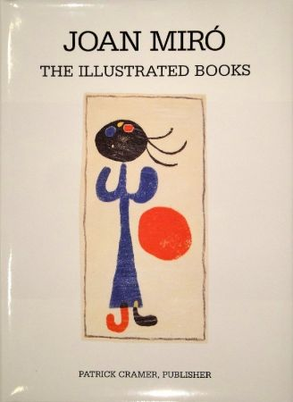 Illustrated Book Miró - The Illustrated Books: Catalogue raisonné