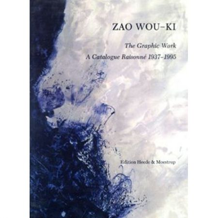 Illustrated Book Zao - Zao Wou-ki, the graphic work: a catalogue raisonné, 1937-1995